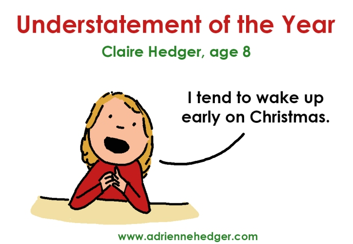 claire I tend to wake up early on christmas