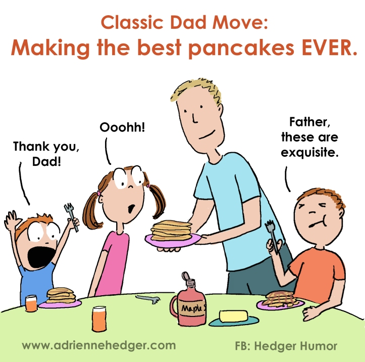 Classic Dad Move - Pancakes