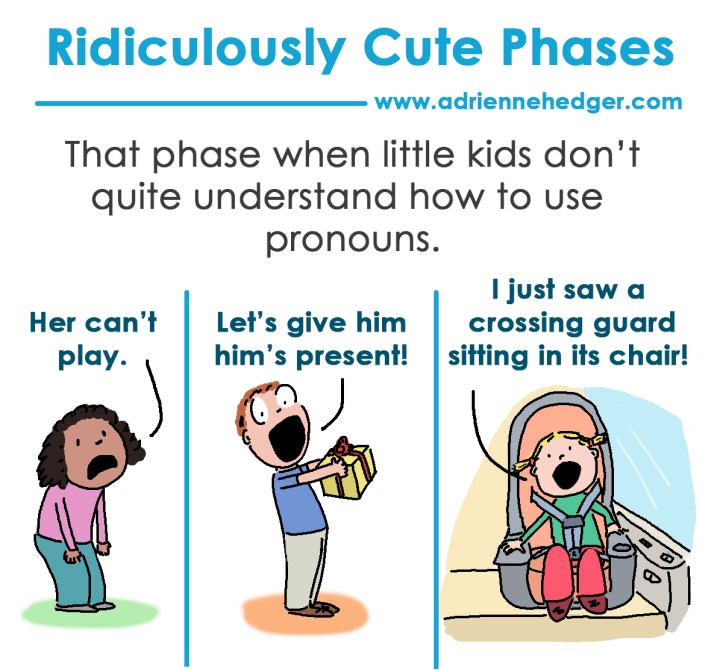 Ridiculously Cute Phases - pronouns