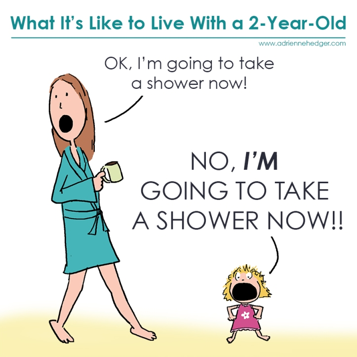 Take a Shower Now 2-Year-Old