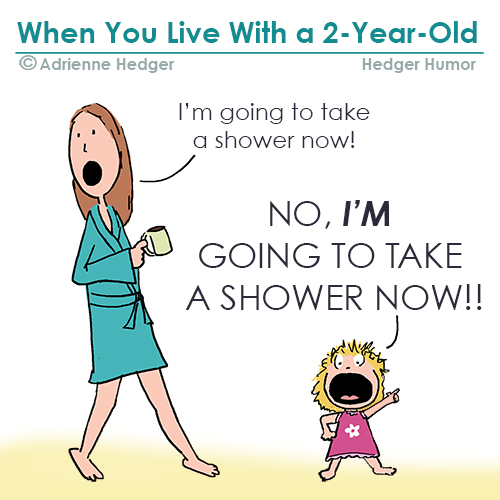 take-a-shower-now-2-year-old-500