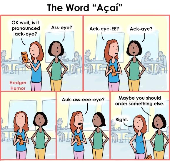 Pronouncing the word acai